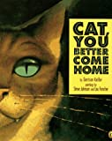 Keillor, Garrison: Cat, You Better Come Home
