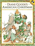 Goode, Diane: Diane Goode&#39;s American Christmas