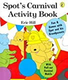 Hill, Eric: Spot&#39;s Carnival