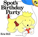 Hill, Eric: Spot&#39;s Birthday Party
