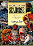 Base, Graeme: The Sign of the Seahorse: A Tale of Greed and High Adventure in Two Acts (Picture Puffins)