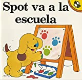 Hill, Eric: Spot Va a LA Escuela / Spot Goes to School