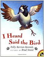 I Heard Said the Bird by Polly Berrien…