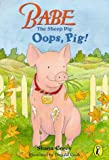 Corey, Shana: Classic Babe: Oops Pig (Picture Puffin)