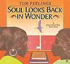 Soul Looks Back in Wonder by Tom Feelings