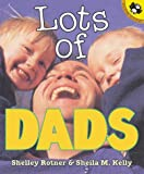 Rotner, Shelley: Lots of Dads