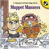 Weiss, Ellen: Muppet Manners: A Muppet Lift-the-Flap Book (Lift-the-Flap, Puffin)