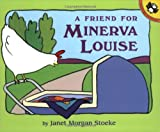 Stoeke, Janet Morgan: A Friend for Minerva Louise