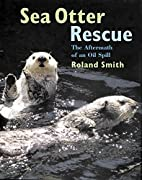 Sea Otter Rescue by Roland Smith