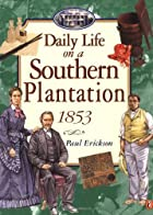 Daily Life in a Southern Plantation 1853 by…