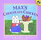 Wells, Rosemary: Max's Chocolate Chicken