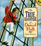 The True Adventure of Daniel Hall by Diane…