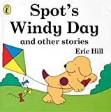 Hill, Eric: Spot&#39;s Windy Day and Other Stories