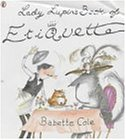 Cole, Babette: Lady Lupin's Book of Etiquette (Picture Puffin)
