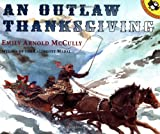 McCully, Emily Arnold: AN Outlaw Thanksgiving (Picture Puffin Books)