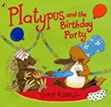 Riddell, Chris: Platypus and the Birthday Party