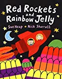 Heap, Sue: Red Rockets and Rainbow Jelly