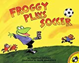 London, Jonathan: Froggy Plays Soccer