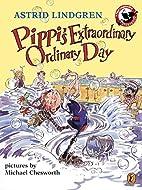 Pippi's Extraordinary Ordinary Day by Astrid…