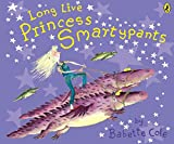 Cole, Babette: Long Live Princess Smartypants. Babette Cole (Picture Puffin)