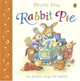Ives, Penny: Rabbit Pie (Picture Puffin)