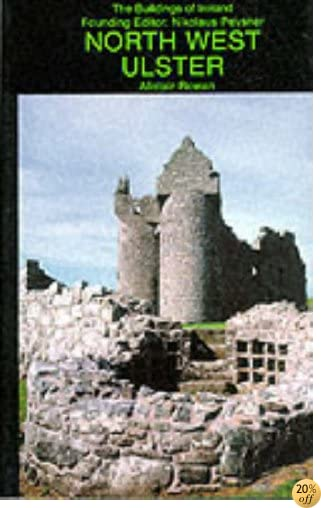 North West Ulster (Buildings of Ireland S.)