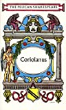 Shakespeare, William: Coriolanus (Shakespeare, Pelican)