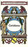 Shakespeare, William: Coriolanus (Shakespeare, Pelican)