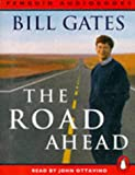 Gates, Bill: The Road Ahead: Living and Prospering in the Information Age (Penguin audiobooks)