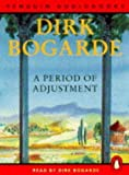Bogarde, Dirk: A Period of Adjustment (Penguin audiobooks)