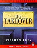 Frey, Stephen W.: The Takeover (Penguin audiobooks)