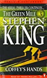 King, Stephen: The Green Mile: Coffey's Hands
