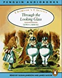 Carroll, Lewis: Through the Looking Glass (Classic, Children's, Audio)