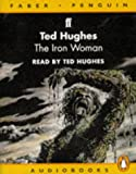 Hughes, Ted: UC THE IRON WOMAN (Audio, Faber)
