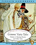 Grimm, Jacob: Grimms' Fairy Tales: Volume 2: Sleeping Beauty and Other Tales (Classic, Children's, Audio)