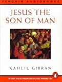 Gibran, Kahlil: Jesus, the Son of Man: Unabridged (Penguin audiobooks)