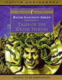 Green, Roger Lancelyn: Tales of Greek Heroes (Puffin Classics)