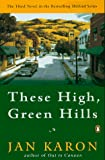 Jan Karon: These High, Green Hills (The Mitford Years, Book 3)
