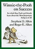 Allen, Roger E.: Winnie-the-Pooh on Success