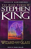 King, Stephen: Wizard and Glass (The Dark Tower, Book 4)