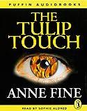 Anne Fine: The Tulip Touch 2-Cassette Audio Set (Anne Fine)
