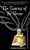 Shakespeare, William: The Taming of the Shrew (Arkangel Complete Shakespeare Series)