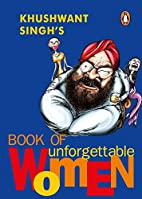 Khushwant Singh's Book of Unforgettable…