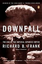 Downfall: The End of the Imperial Japanese…