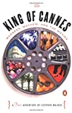 Walker, Stephen: King of Cannes: Madness, Mayhem, and the Movies