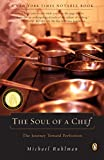 Ruhlman, Michael: The Soul of a Chef: The Journey Toward Perfection