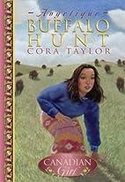 Buffalo Hunt by Cora Taylor