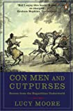 Moore, Lucy: Con Men And Cutpurses: Scenes From The Hogarthian Underworld