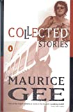 Gee, Maurice: Collected Stories: Gee