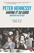 Having It So Good: Britain in the Fifties by…